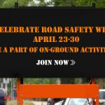 Road Safety Week: Be A Part Of The Awareness Campaign In Your City