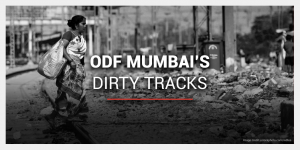 ODF Mumbai, A Reality Check: Understanding The Issue Of Open Defecation And Garbage On Mumbai's Railway Tracks